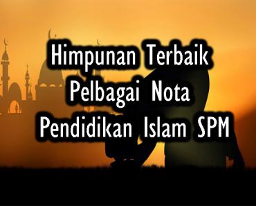 Himpunan Terbaik Pelbagai Nota Pendidikan Islam SPM