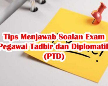 Tips Menjawab Soalan Exam Pegawai Tadbir dan Diplomatik (PTD)
