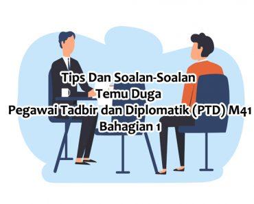 Tips Dan Soalan-Soalan Temu Duga Pegawai Tadbir dan Diplomatik (PTD) M41 Bahagian 1